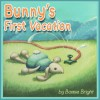 Bunny's First Vacation - Bonnie Bright