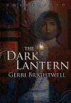 The Dark Lantern [With Headphones] (Other Format) - Gerri Brightwell, Anne Flosnik