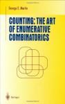 Counting: The Art of Enumerative Combinatorics - George E. Martin