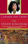 The Veiled Kingdom - Carmen Bin Ladin