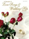 A Decade of Love Songs & Wedding Hits 1990-2000: Piano/Vocal/Chords - Alfred Publishing, Various Artists