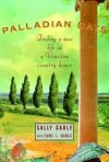 Palladian Days: Finding a New Life in a Venetian Country House - Sally Gable, Carl Gable, Carl I. Gable