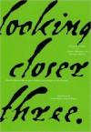 Looking Closer 3: Classic Writings on Graphic Design - Rick Poynor, Michael Bierut, Steven Heller, Jessica Helfand