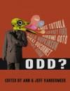 ODD? - Ann VanderMeer, Jeff VanderMeer