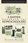 A Banner Handbook For Homeschoolers - Elinor Miller