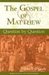 The Gospel of Matthew: Question by Question - John F. O'Grady