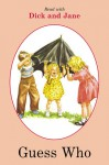 Dick and Jane: Guess Who - Grosset & Dunlap Inc.