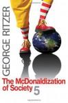 The McDonaldization of Society 5 - George Ritzer