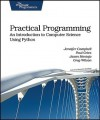 Practical Programming: An Introduction to Computer Science Using Python - Jennifer Campbell, Paul Gries, Jason Montojo, Greg Wilson