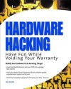 Hardware Hacking: Have Fun While Voiding Your Warranty - Joe Grand, Kevin D. Mitnick, Ryan Russell