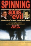 Spinning On The Axis Of Evil: America's War Against Iraq - Scott Taylor
