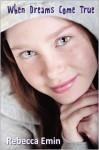 When Dreams Come True - Rebecca Emin
