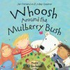 Whoosh Around the Mulberry Bush [With CD] - Jan Ormerod, Lindsey Gardiner