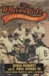 The Whiz Kids And the 1950 Pennant (Baseball In America) - Robin Roberts, C. Paul Rogers III, Pat Williams, James A. Michener