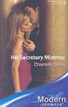 His Secretary Mistress (Mills & Boon Modern Romance, #552) - Chantelle Shaw