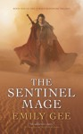 The Sentinel Mage (The Cursed Kingdoms Trilogy) - Emily Gee
