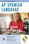 AP Spanish Language with Audio CDs - Diane Senerth, Erica Hughes, Cristina Bedoya, Suzanne Varner, George Wayne Braun, Candy Rodo, Lana R. Craig