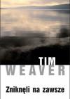 Zniknęli na zawsze - Tim Weaver