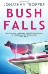 Bush Falls - Jonathan Tropper