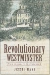 Revolutionary Westminster: From Massacre to Statehood - Jessie Haas