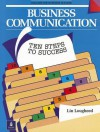 Business Communication: Ten Steps to Success - Lin Lougheed