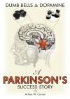 Dumb Bells & Dopamine: A Parkinson's Success Story - Robert Parker