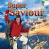 Super Saviour [With CD (Audio)] - Colin Buchanan