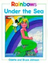Rainbows Under the Sea - Odette Johnson, Bruce Johnson, Odette