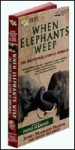 When Elephants Weep: The Emotional Lives of Animals - Susan McCarthy