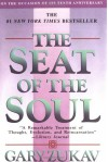 The Seat of the Soul: 25TH Anniversary Edition - Gary Zukav