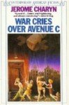 War Cries over Avenue C - Jerome Charyn