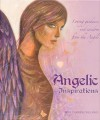 Angelic Inspirations: Loving Guidance and Wisdom from the Angels - Toni Carmine Salerno, Tanya Graham, Aspen Michael Taylor