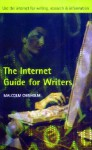The Internet Guide for Writers - Richard L. Yeomans, Malcolm Chisholm