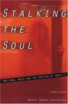 Stalking the Soul: Emotional Abuse and the Erosion of Identity - Marie-France Hirigoyen, Helen Marx, Thomas Moore