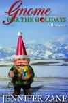 Gnome for the Holidays - Jennifer Zane
