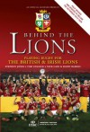 Behind the Lions: Playing Rugby for the British & Irish Lions - Stephen Jones, Tom English, Nick Cain, David Barnes