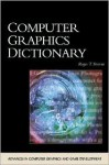 Computer Graphics Dictionary [With CD] - Roger Stevens