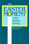 Easter Moment - John Shelby Spong
