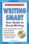 Writing Smart: The Essential Basics of Good Writing (The Princeton Review) - Marcia Lerner