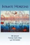Intimate Horizons: The Post-Colonial Sacred in Australian Literature - Bill Ashcroft, Frances Devlin-Glass, Lyn McCredden