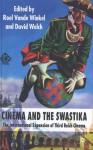 Cinema and the Swastika: The International Expansion of Third Reich Cinema - Roel Van de Winkel, David Welch
