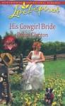 His Cowgirl Bride - Debra Clopton