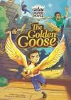 The Golden Goose - Jacob Grimm, Wilhelm Grimm, Sean Tulien, Thiago Ferraz
