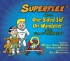 Superflex Takes on One-sided Sid, Un-wonderer and the Team of Unthinkables - Michelle Garcia Winner, Stephanie Madrigal, Kyle Richardson