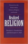 Realized Religion - Theodore J. Chamberlain, Christopher A. Hall