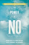 The Power of No: Because One Little Word Can Bring Health, Abundance, and Happiness - James Altucher, Claudia Azula Altucher