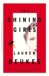The Shining Girls - Lauren Beukes