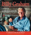 Billy Graham, God's Ambassador: A Celebration of His Life and Ministry - Billy Graham