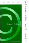 Copyright Law: Student Study Guide 2002 - Robert C. Lind