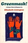 Greenmask! - Elizabeth Linington